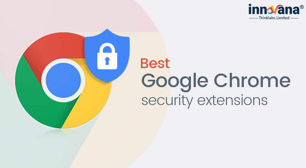 Best Google Chrome Security Extensions that You Must Have