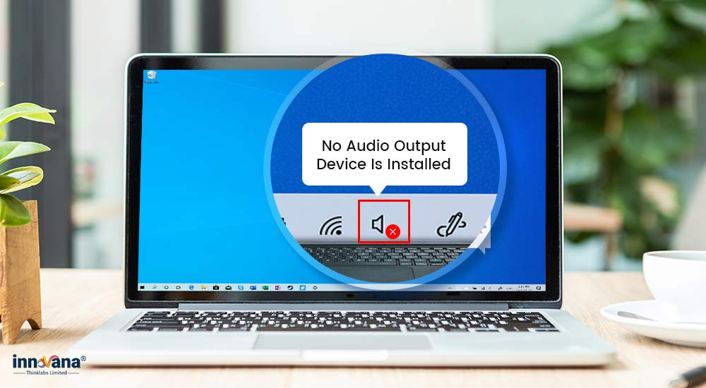 How-to-fix-the_No-Audio-Output-Device-Is-Installed