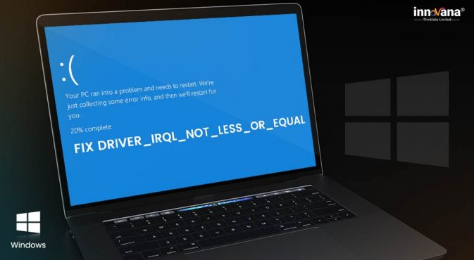 Driver-Irql-Not-Less-Or-Equal-on-Windows-10-[Fixed]