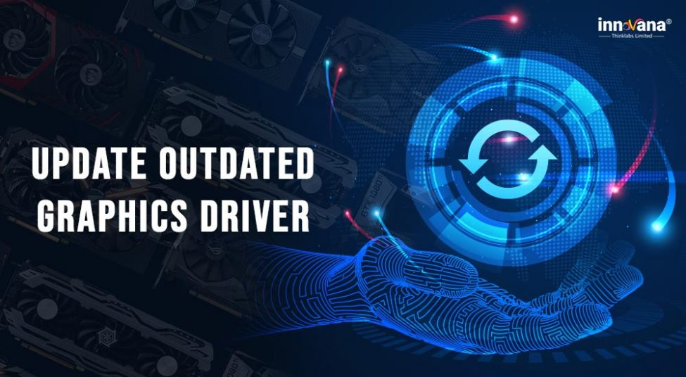 How To Solve 'Your Graphics Card Driver Is Outdated' Issue
