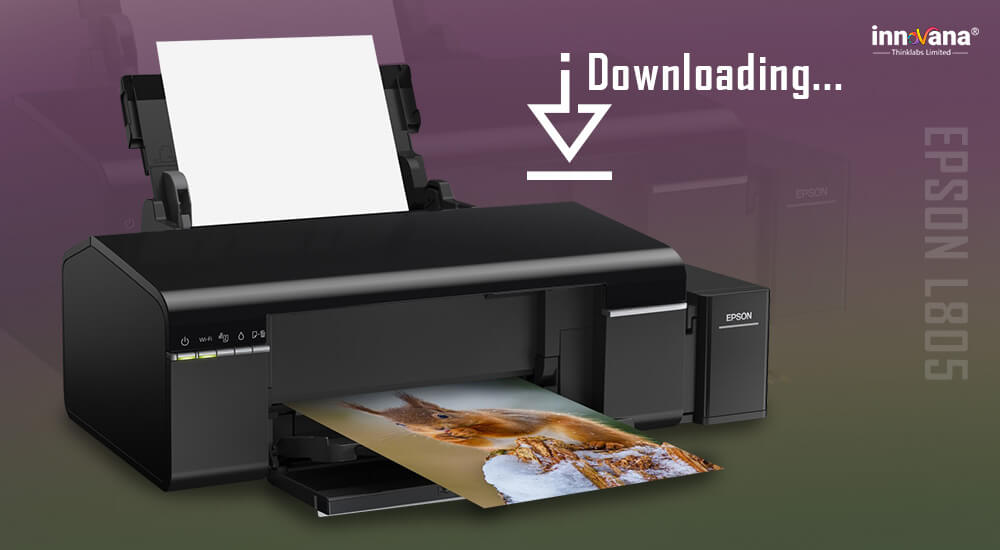 Epson L805 Driver Download [Step By Step Guide]