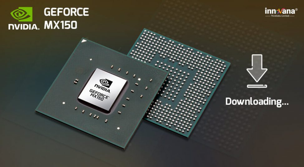 NVIDIA GeForce MX150 Drivers Download & Update Guide For Windows