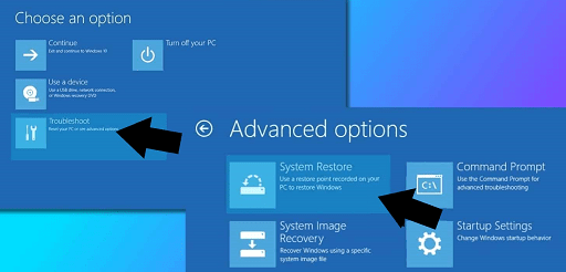 click on the Troubleshoot option and then click on Advanced options then on the System Restore
