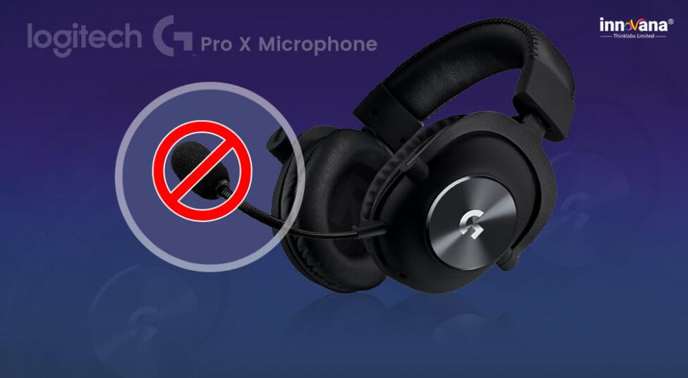 Logitech G Pro X Microphone Not Working [Solved]