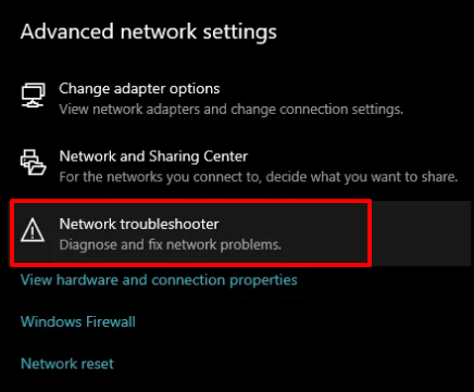 Choose Network troubleshooter from the Advanced network settings