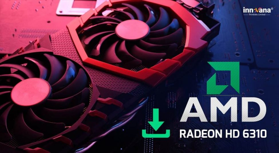 How to Download and Update AMD Radeon HD 6310 Graphics Driver