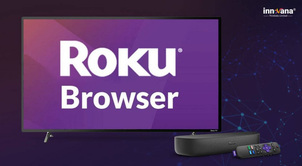 7 Best Web Browsers for Roku Devices [Latest 2021]