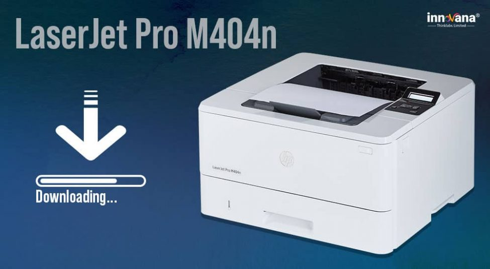 How to Download, Install, and Update HP LaserJet Pro M404n Drivers