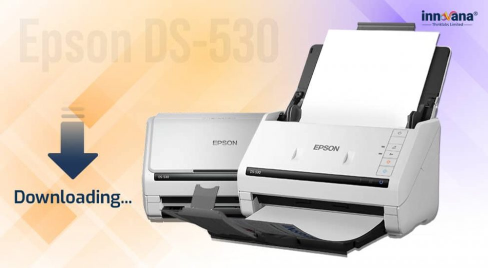 How to Download, Install and Update Epson DS-530 Drivers