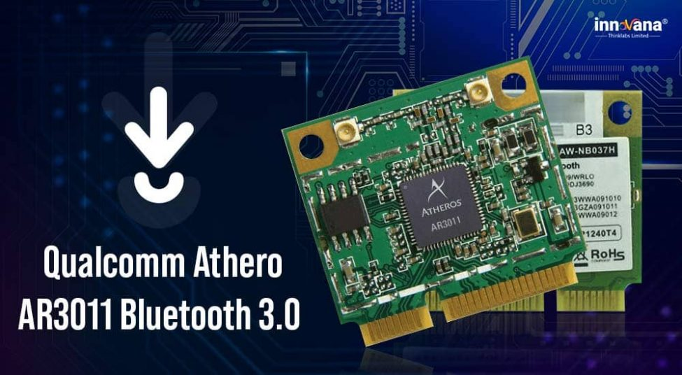 Download, and Update Qualcomm Atheros AR3011 Bluetooth 3.0 Driver on Windows 10, 8, 7