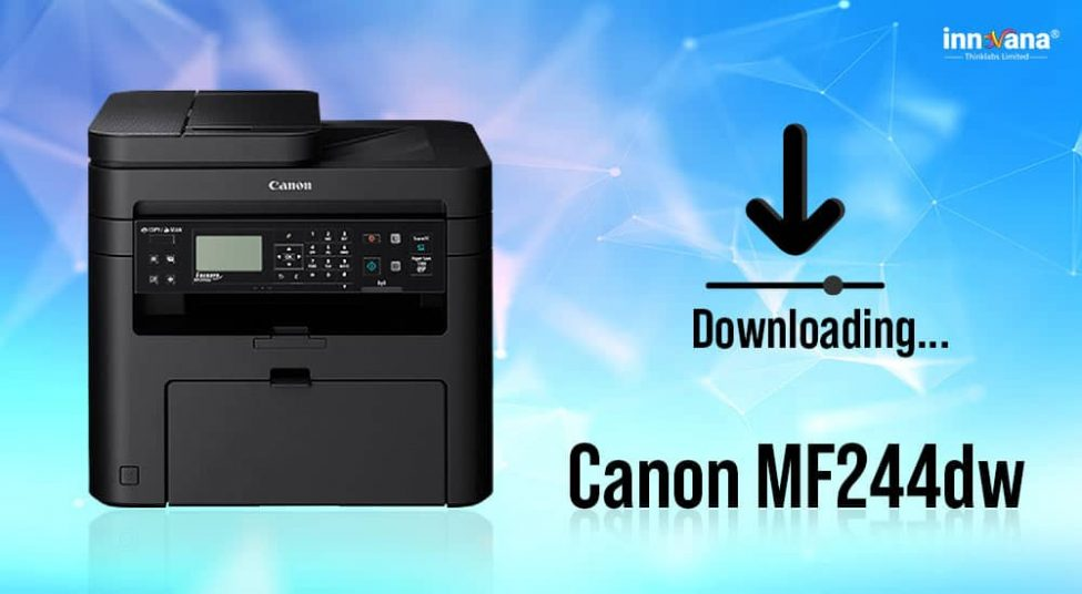 How to Download Canon MF244dw Printer Driver and Update It