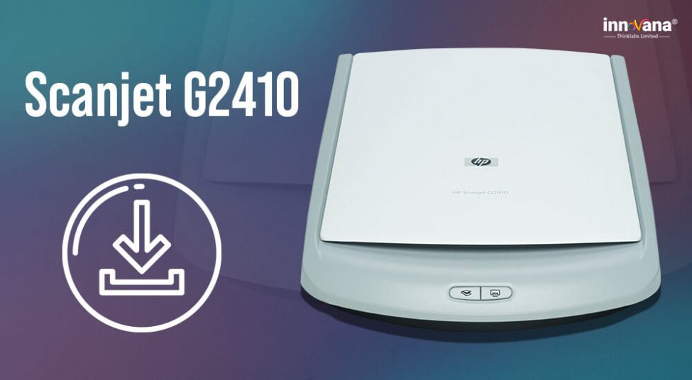 How to Download HP Scanjet G2410 Driver on Windows 10