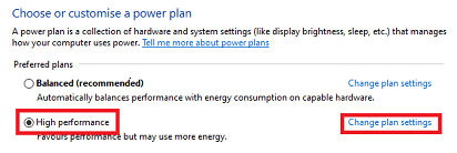 High Performance and then click on Change Plan Settings