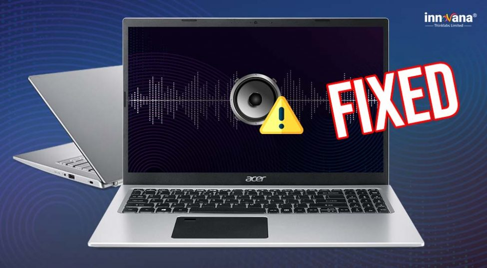 Acer Laptop Sound Not Working (Fixed)