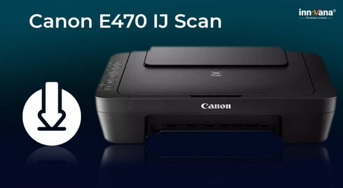 How to Download Canon E470 IJ Scan Driver on Windows 10