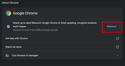Update Google Chrome- click on relaunch