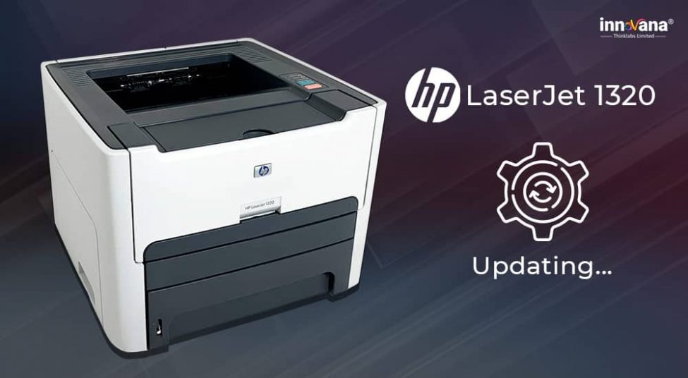 How to Download & Update HP LaserJet 1320 Driver for Windows 10, 8, 7