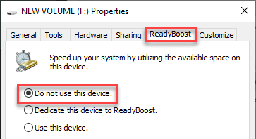Turn off ReadyBoost- click on dont use tis device